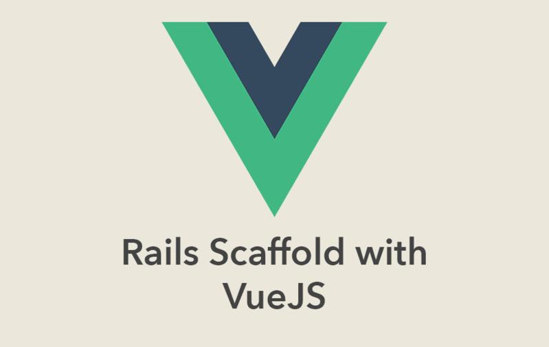 Rails Scaffold with VueJS