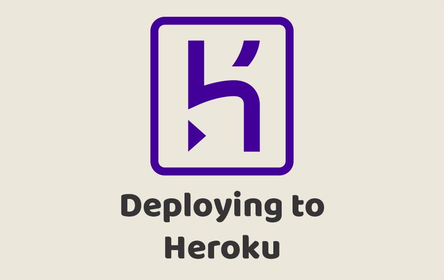 Deploying to Heroku