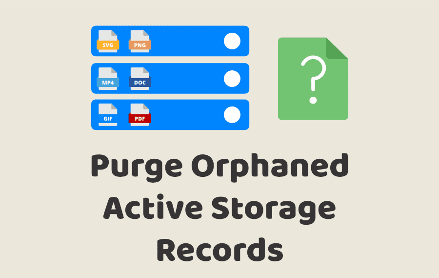 Purge Orphaned Active Storage Records