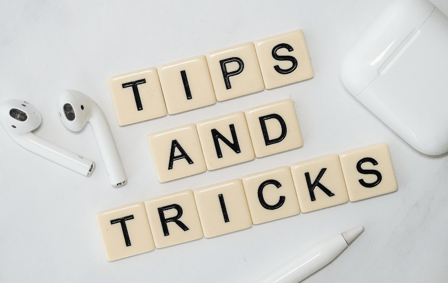 10 Tips and Tricks