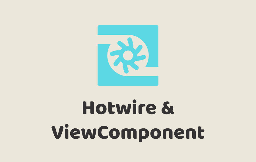 Hotwire & ViewComponents