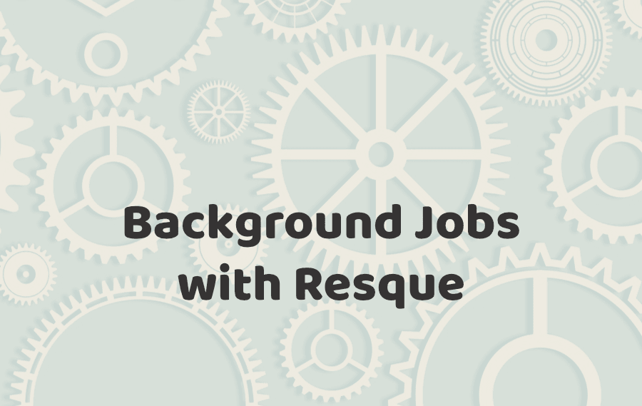 Background Jobs with Resque