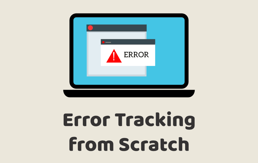 Error Tracking from Scratch