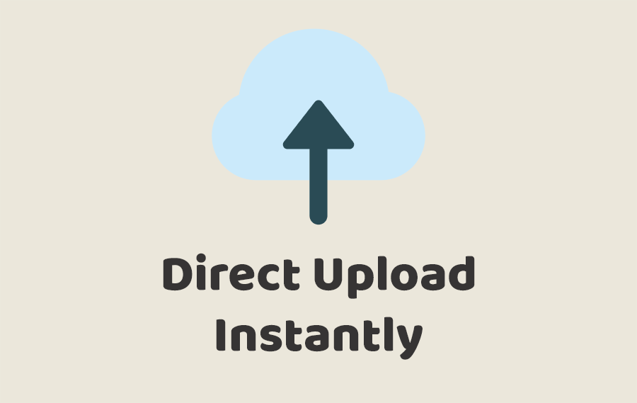 Direct Upload Instantly
