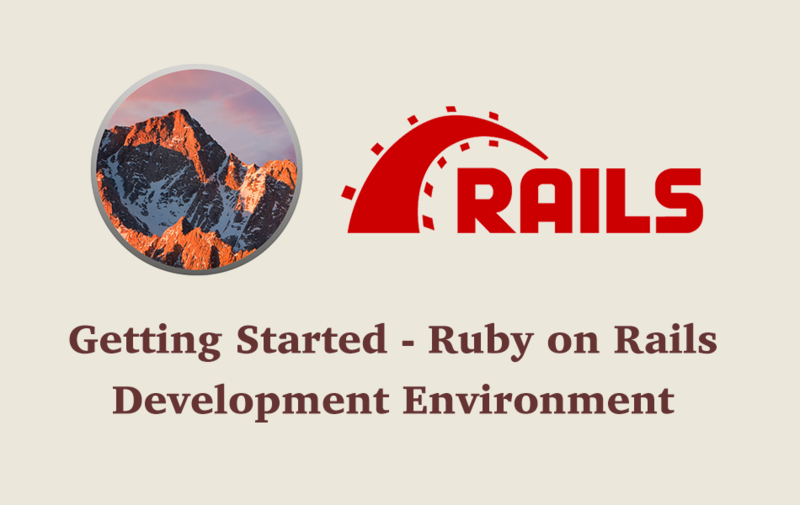 Getting Started - Ruby on Rails - Development Environment