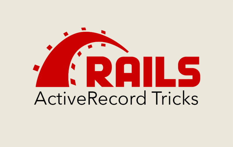 ActiveRecord Tricks
