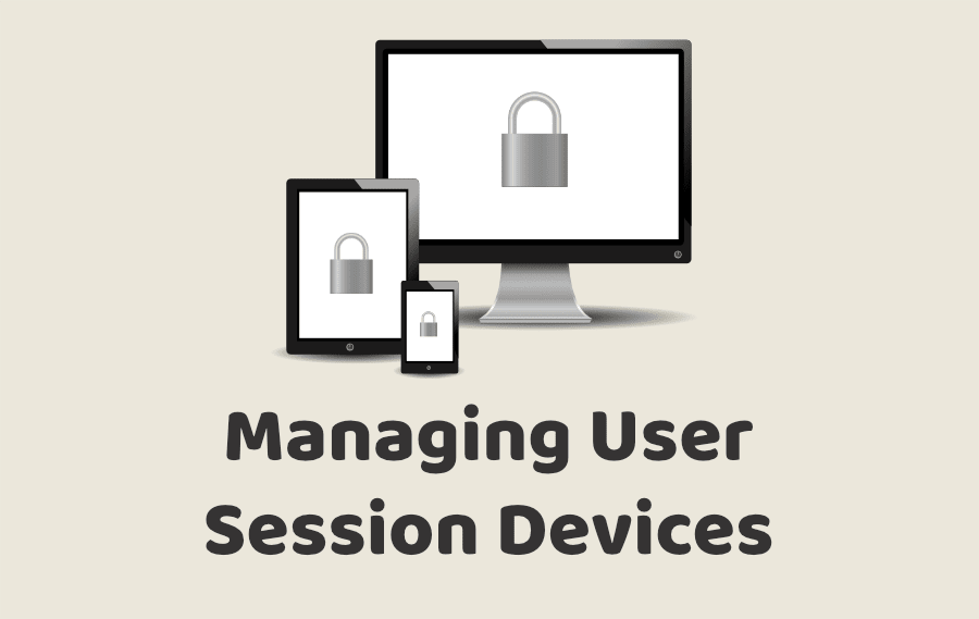 Managing User Session Devices