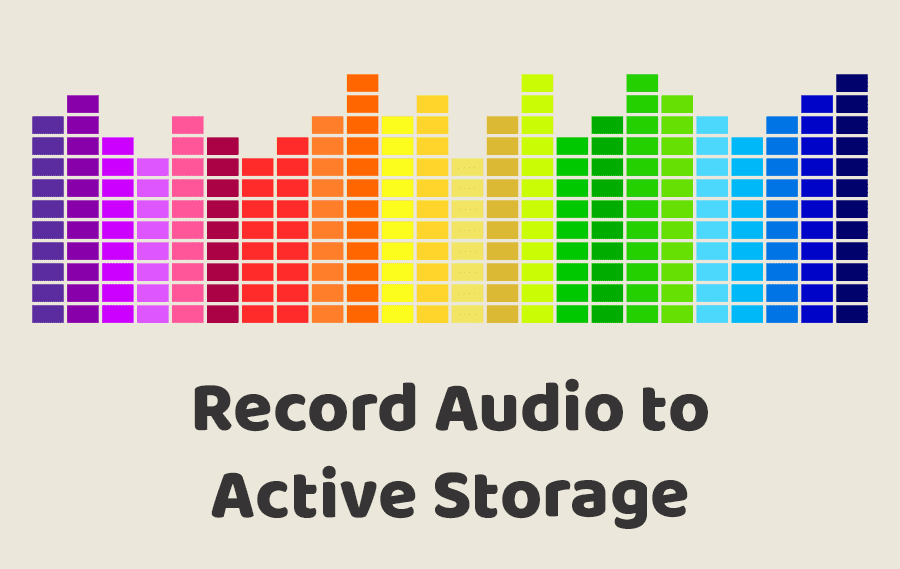 Record Audio to Active Storage