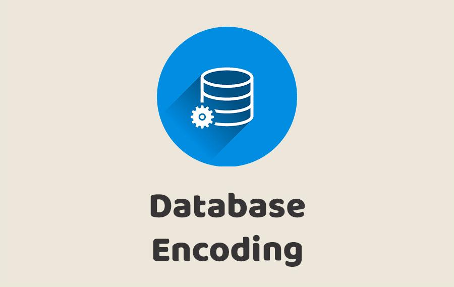 Database Encoding