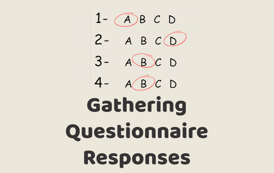 Gathering Questionnaire Responses