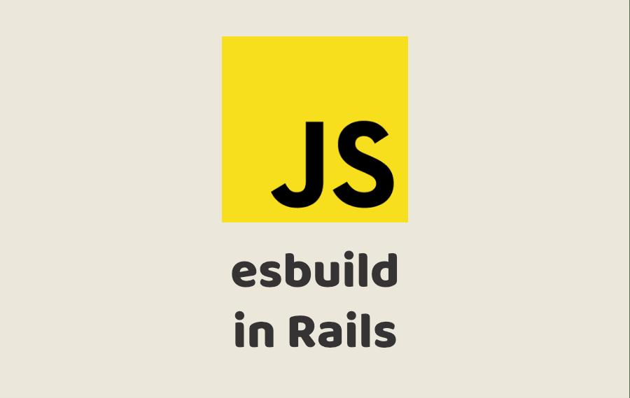 esbuild for Rails